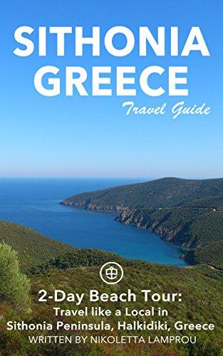 Sithonia, Greece Travel Guide (Unanchor) - 2-Day Beach Tour: Travel like a  Local in Sithonia Peninsula, Halkidiki, Greece