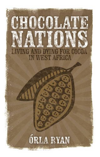 Search : Chocolate Nations: Living and Dying for Cocoa in West Africa (African Arguments)