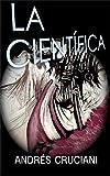 La Científica: Una Oscura Parábola (Spanish Edition)