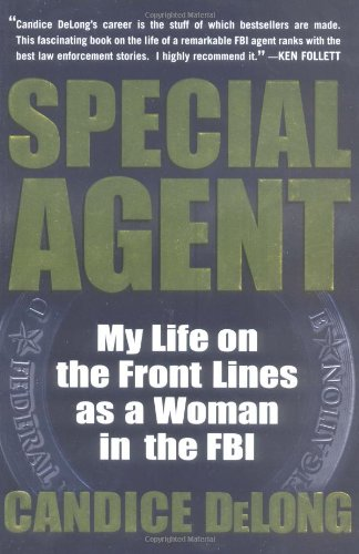 Special Agent: My Life on the Front Lines as a Woman in the FBI (Written In The Stars By West Life)