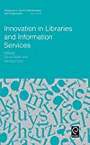 img - for Innovation in Libraries and Information Services (Advances in Library Administration and Organization) book / textbook / text book