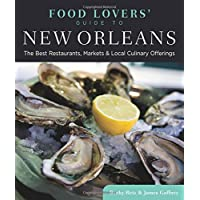 Food Lovers' Guide to® New Orleans: The Best Restaurants, Markets & Local Culinary Offerings