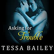 Asking for Trouble: Line of Duty, Book 4 | Tessa Bailey