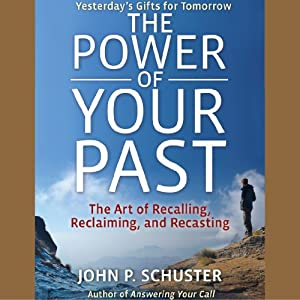 The Power of Your Past Audiobook