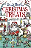 Christmas Treats: Contains 29 classic Blyton tales (Bumper Short Story Collections)