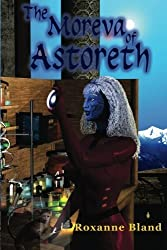 The Moreva of Astoreth by Roxanne Bland (2015-11-03)