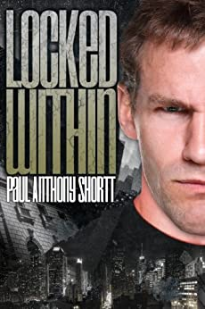 Locked Within (Memory Wars Trilogy Book 1) by [Shortt, Paul Anthony]