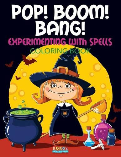 Pop! Boom! Bang! Experimenting with Spells Coloring Book