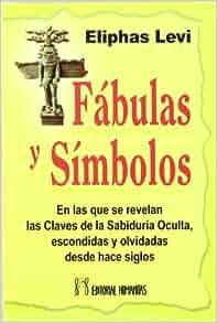 Fábulas y Símbolos: ELIPHAS LEVI: 9788479103781: Amazon