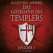 Ein heiliger Schwur (Das Geheimnis des Templers: Episode I) | Martina André