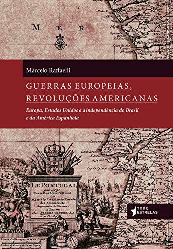 Guerras Europeias, Revoluções Americanas