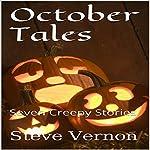 October Tales: Seven Creepy Stories | Steve Vernon