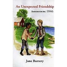 An Unexpected Friendship Amherstburg 1846