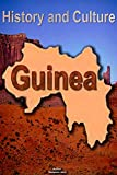 History and Culture of Guinea, Republic of Guinea. Guinea-Conakry: History, Culture, Government, Ethnic differences, Tourism, Music, Religion of People's Republic of Guinea.