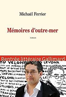 Mémoires d'outre-mer : roman, Ferrier, Michaël
