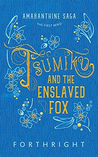 Tsumiko and the Enslaved Fox (Amaranthine Saga Book 1)