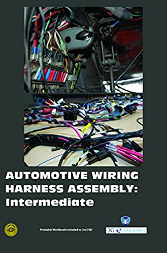 automotive wiring harness assembly intermediate 3g e learning llc rh amazon com Custom Automotive Wiring Harness Kits Ford Wiring Harness Diagrams