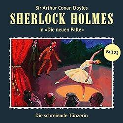 Die schreiende Tänzerin (Sherlock Holmes - Die neuen Fälle 22)