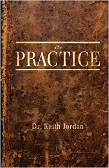 Book The Practice by Dr. Keith Jordan (2012-04-12)