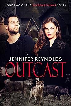 Outcast (Supernaturals Book 2) by [Reynolds, Jennifer]