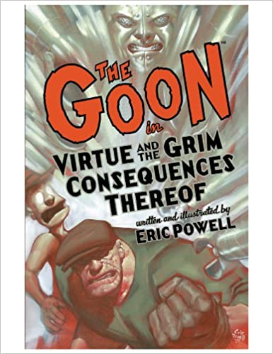 The Goon: Volume 4: Virtue & the Grim Consequences Thereof (2nd edition) (The Goon TPB series)