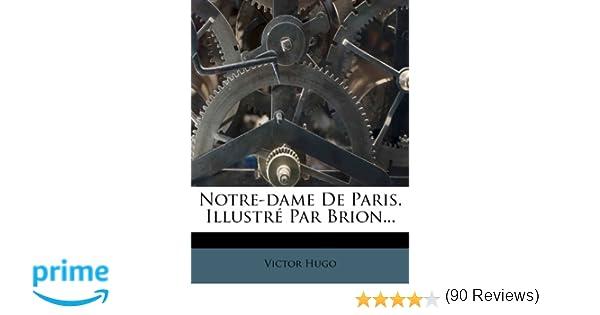 Notre dame de paris illustr par brion french edition victor notre dame de paris illustr par brion french edition victor hugo 9781271918379 amazon books fandeluxe Image collections
