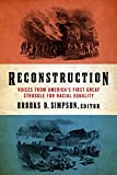 Reconstruction: Voices from America's First Great Struggle for Racial Equality (The Library of America)