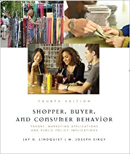 Book Shopper, Buyer, & Consumer Behavior Theory, Marketing Applications & Public Policy 4th EDITION