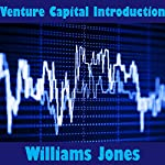Venture Capital Introduction | William Jones