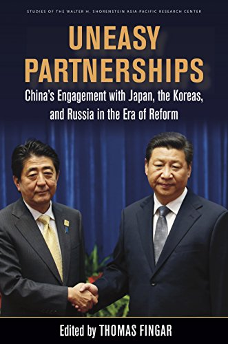 Uneasy Partnerships: China's Engagement with Japan, the Koreas, and Russia in the Era of Reform (Studies of the Walter H. Shorenstein Asia-Pacific Research Center)