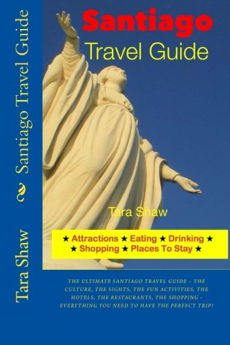 - Santiago Travel Guide - Attractions, Eating, Drinking, Shopping & Places