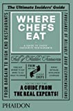 Where Chefs Eat: A Guide to Chefs' Favourite Restaurants