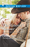 The Maverick's Summer Love (Montana Mavericks: Rust Creek Cowboys Book 2)