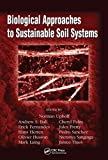 img - for Biological Approaches to Sustainable Soil Systems (Books in Soils, Plants, and the Environment) book / textbook / text book