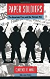 img - for Paper Soldiers: The American Press and the Vietnam War by Clarence R. Wyatt (1995-03-01) book / textbook / text book