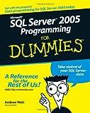 Microsoft SQL Server 2005 Programming for Dummies, Andrew Watt, 0471774227