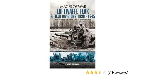 Gute Preise neues Hoch gehobene Qualität Luftwaffe Flak and Field Divisions 1939-1945 (Images of War)
