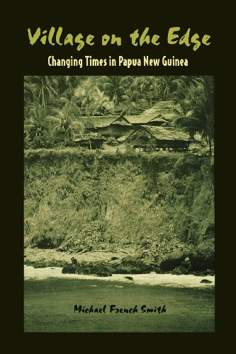(Village on the Edge: Changing Times in Papua New Guinea)