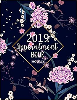 Appointment book 2019 hourly: Planner Organizer Calendar 52 Weeks 15-Minute Increments Hourly Daily for Nail Salon Spa Schedule Notebook Undated (Planner ...
