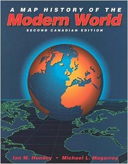A map history of the modern world ian hundey 9780772521101 a map history of the modern world ian hundey 9780772521101 textbooks amazon canada gumiabroncs Choice Image