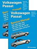 Volkswagen Passat (B5) Service Manual: 1998, 1999, 2000, 2001, 2002, 2003, 2004, 2005: 1.8l Turbo, 2.8l V6, 4.0l W8 Including Wagon and 4motion   [VOLKSWAGEN PASSAT (B5) SER 2V] [Hardcover]