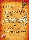 Guia practica de el Secreto, Brenda Barnaby, 8499171303