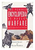 The Penguin Encyclopedia of Modern Warfare, Kenneth Macksey and William J. Woodhouse, 0670826987