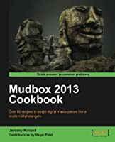 Mudbox 2013 Cookbook Front Cover