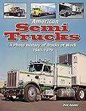 Best Semi Trucks - American Semi Trucks: A Photo History from 1943-1979 Review