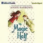The Magic Half | Annie Barrows