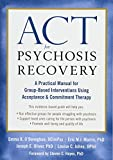 img - for ACT for Psychosis Recovery: A Practical Manual for Group-Based Interventions Using Acceptance and Commitment Therapy book / textbook / text book