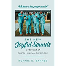 The New Joyful Sounds: A Portrait of Gospel Music and The Melody