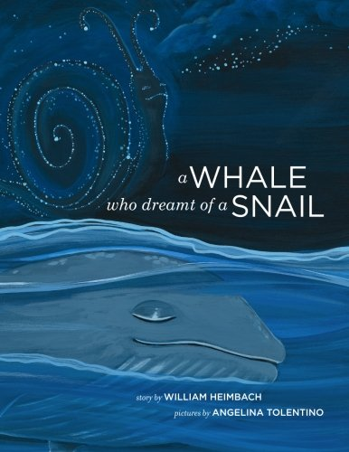 (A Whale Who Dreamt of a Snail: A bedtime picture book about our dreams, and how we are connected to the other inhabitants of our world.)