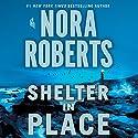 Shelter in Place Hörbuch von Nora Roberts Gesprochen von: January LaVoy